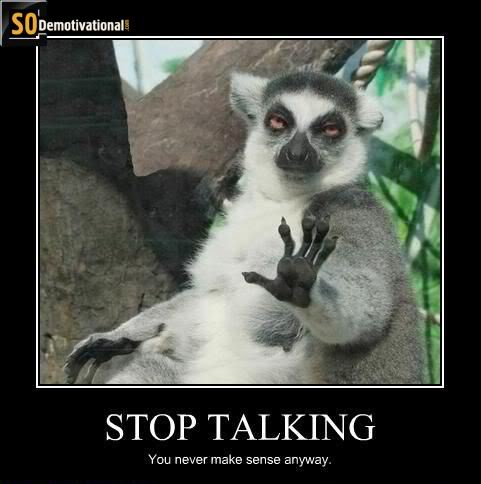 demotivational-posters-stop-talking.jpg